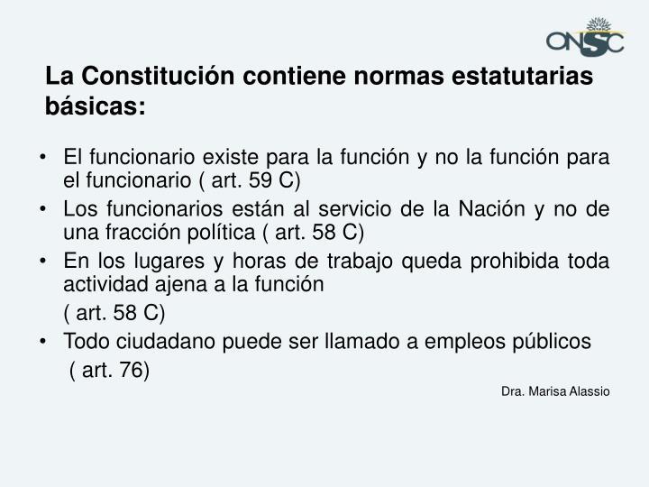 La Constitución contiene normas estatutarias básicas: