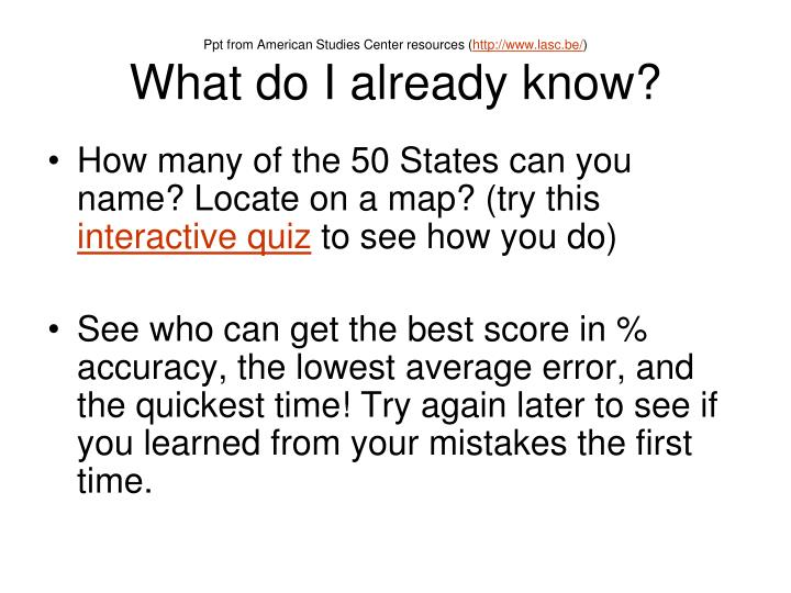 Ppt from american studies center resources http www lasc be what do i already know