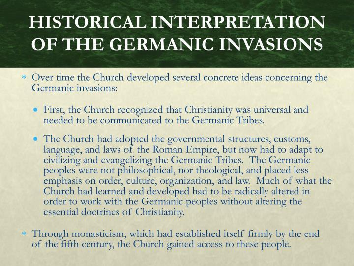 HISTORICAL INTERPRETATION OF THE GERMANIC INVASIONS