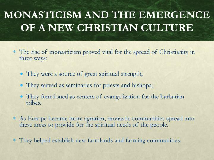 MONASTICISM AND THE EMERGENCE OF A NEW CHRISTIAN CULTURE