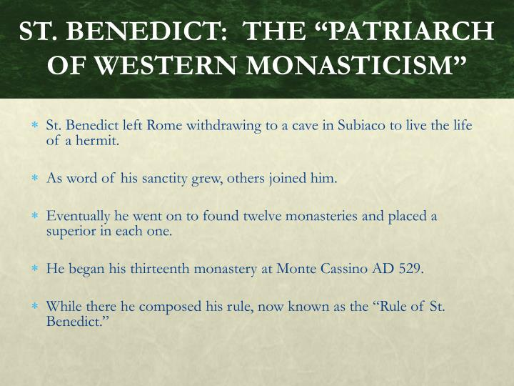 "ST. BENEDICT:  THE ""PATRIARCH OF WESTERN MONASTICISM"""