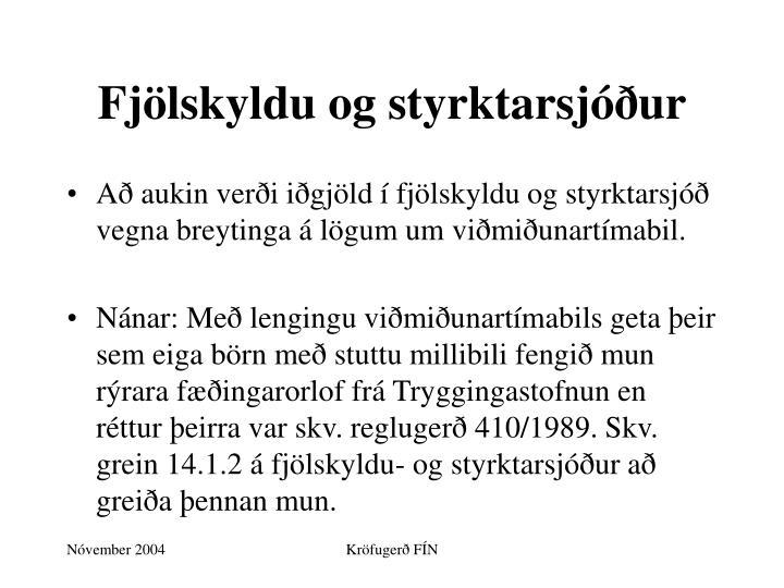 Fjölskyldu og styrktarsjóður