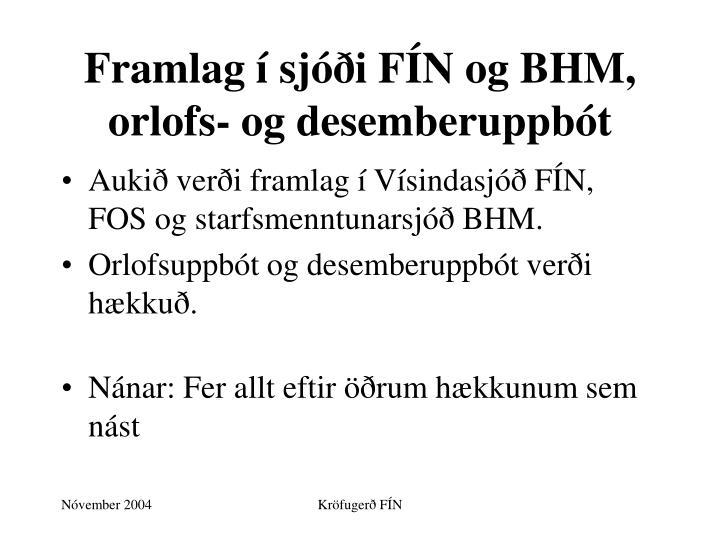 Framlag í sjóði FÍN og BHM, orlofs- og desemberuppbót