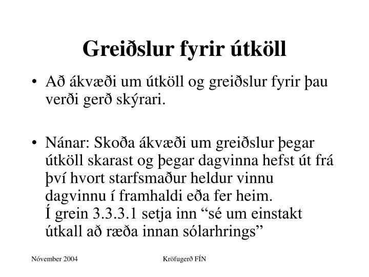 Greiðslur fyrir útköll