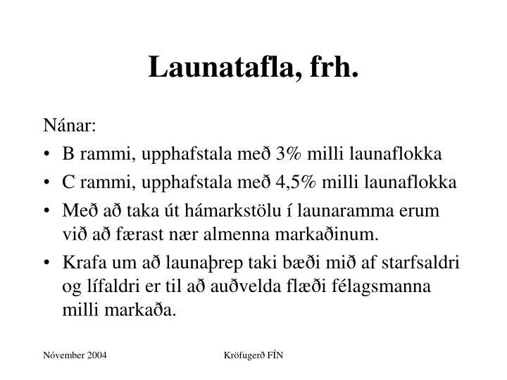 Launatafla, frh.