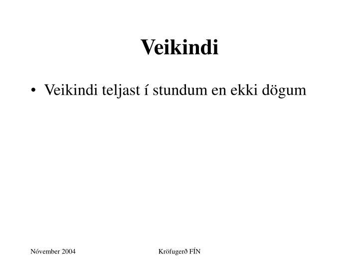 Veikindi