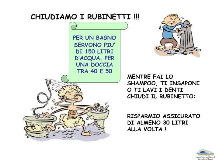 CHIUDIAMO I RUBINETTI !!!