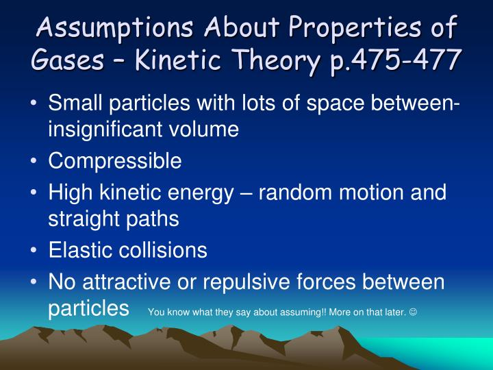 Assumptions about properties of gases kinetic theory p 475 477