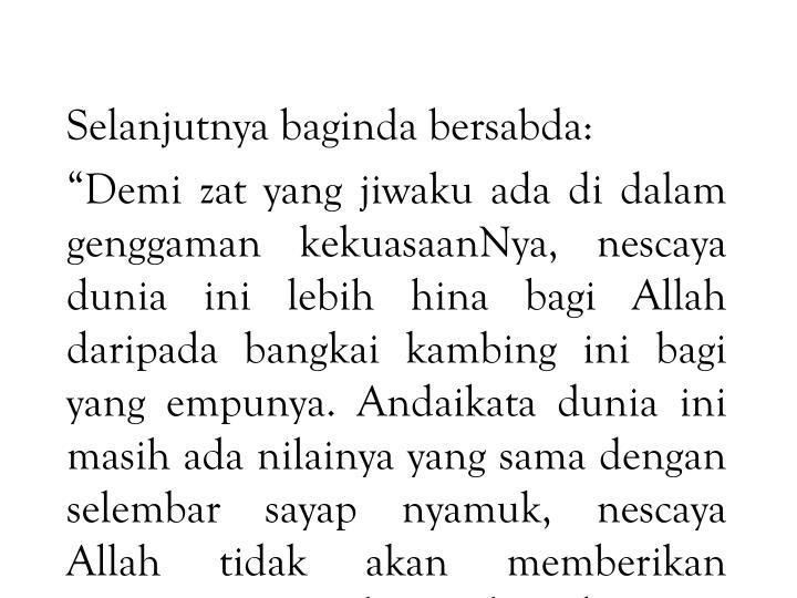 Selanjutnya baginda bersabda: