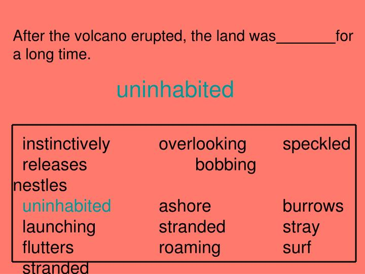 After the volcano erupted, the land was