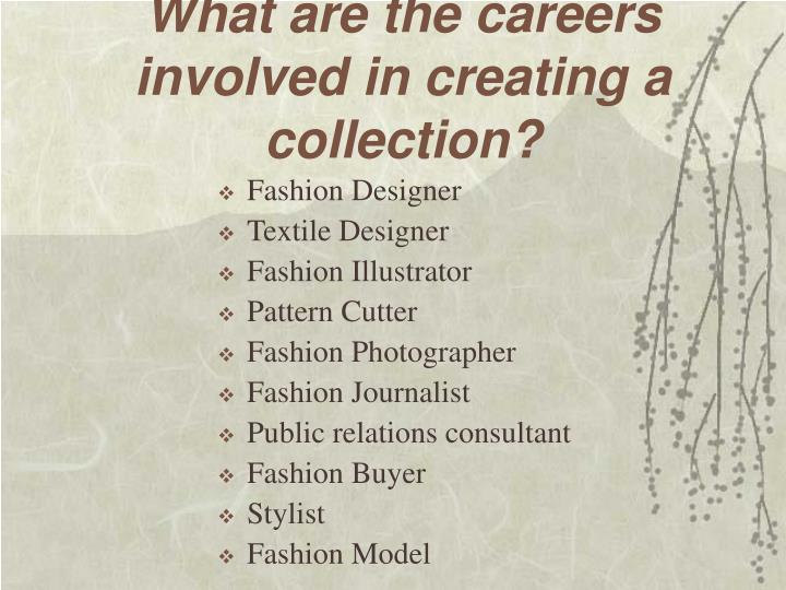 What are the careers involved in creating a collection?