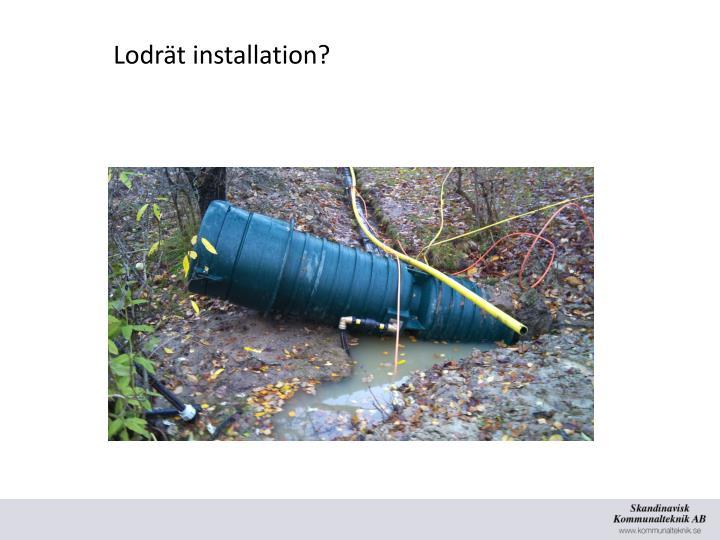 Lodrät installation?