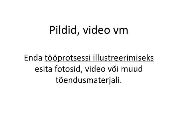 Pildid, video vm
