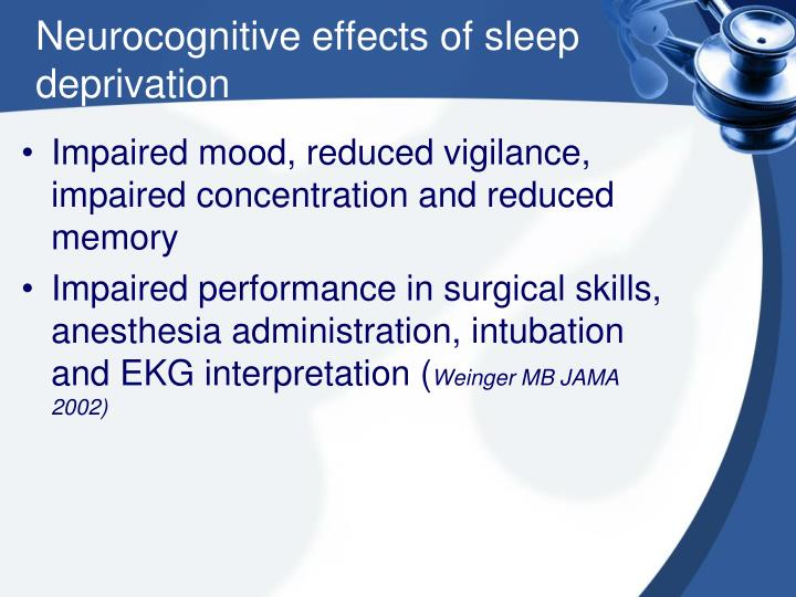 Neurocognitive effects of sleep deprivation