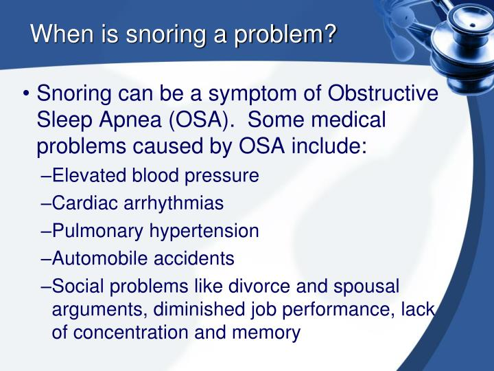 When is snoring a problem?