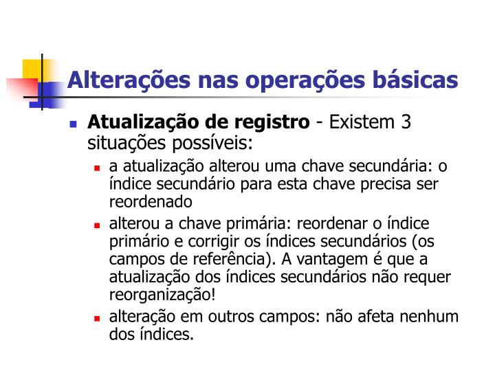 Alterações nas operações básicas