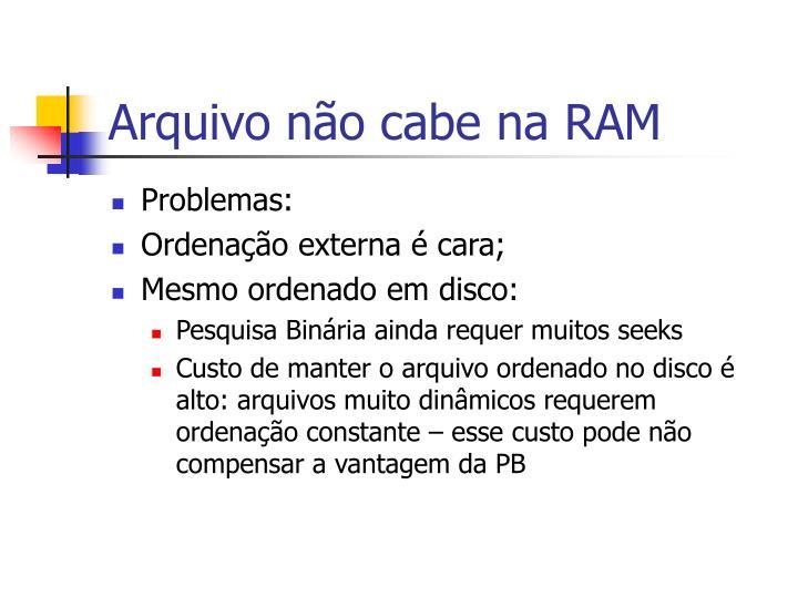 Arquivo não cabe na RAM
