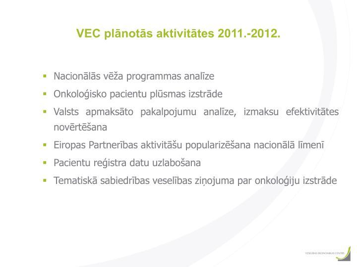 VEC plānotās aktivitātes 2011.-2012.