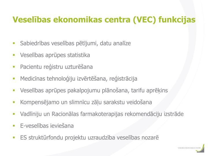 Veselības ekonomikas centra (VEC) funkcijas