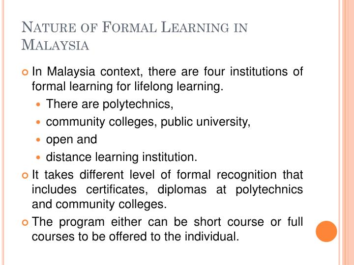 Nature of Formal Learning in Malaysia