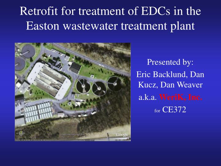 Retrofit for treatment of EDCs in the Easton wastewater treatment plant