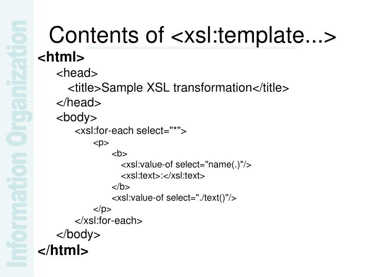 Contents of <xsl:template...>