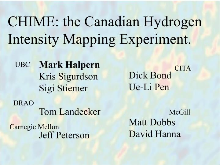 CHIME: the Canadian Hydrogen Intensity Mapping Experiment.