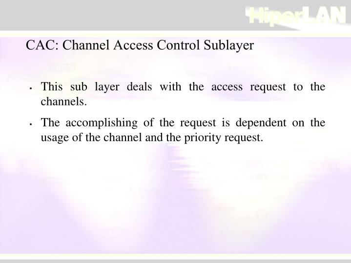 CAC: Channel Access Control Sublayer