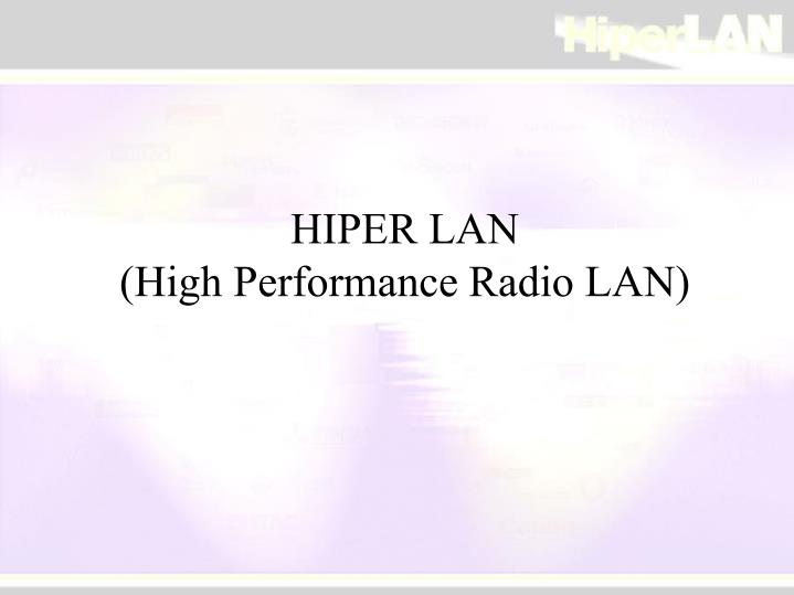 Hiper lan high performance radio lan