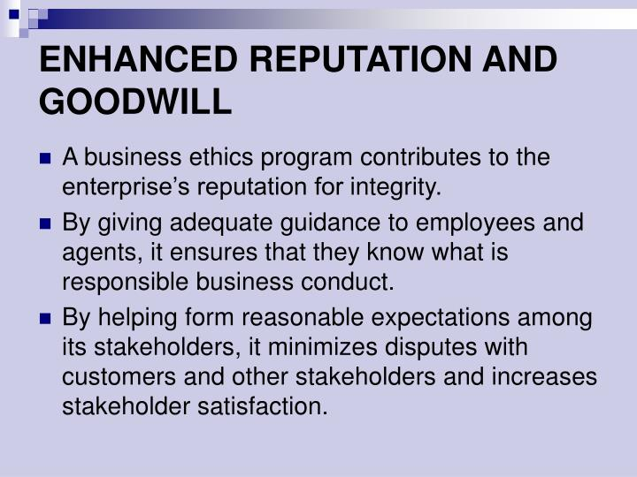 ENHANCED REPUTATION AND GOODWILL
