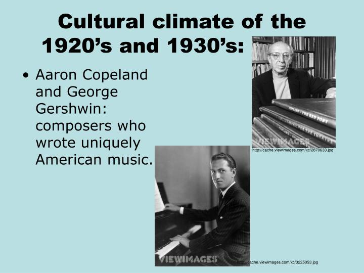 Cultural climate of the 1920's and 1930's:  Music