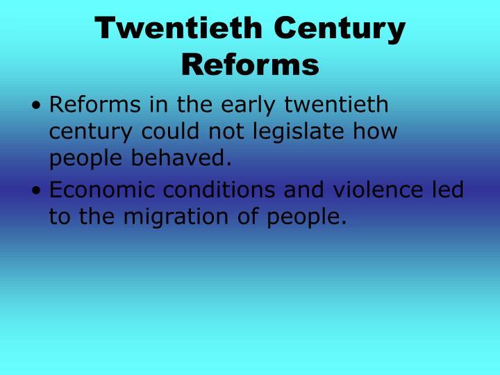 Twentieth Century Reforms