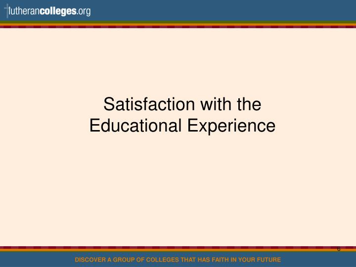 Satisfaction with the Educational Experience