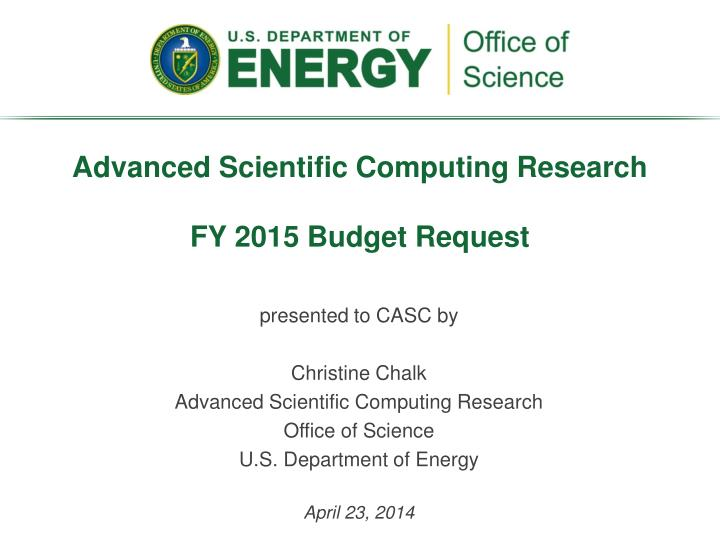 Advanced scientific computing research fy 2015 budget request