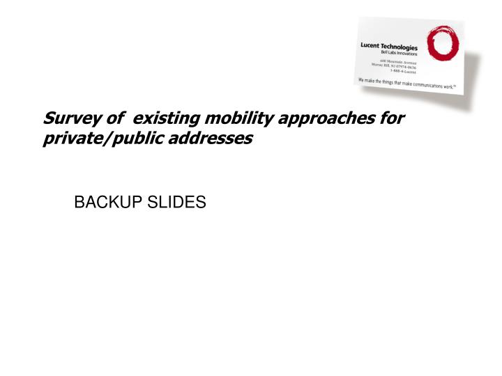 Survey of  existing mobility approaches for private/public addresses