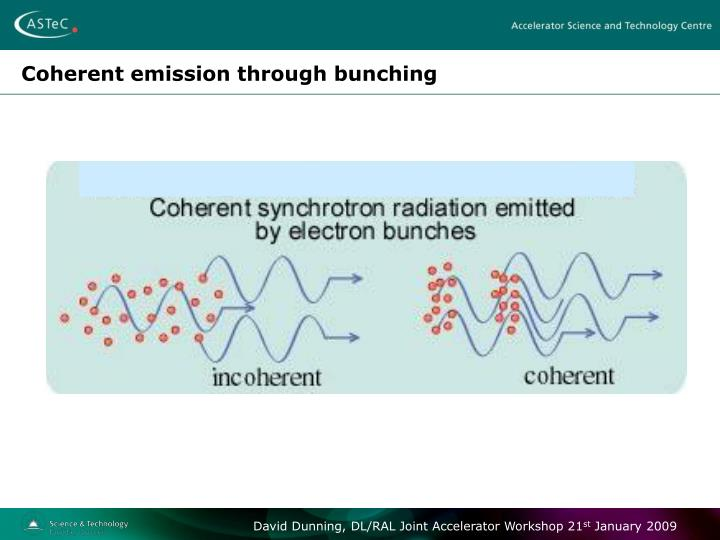 Coherent emission through bunching