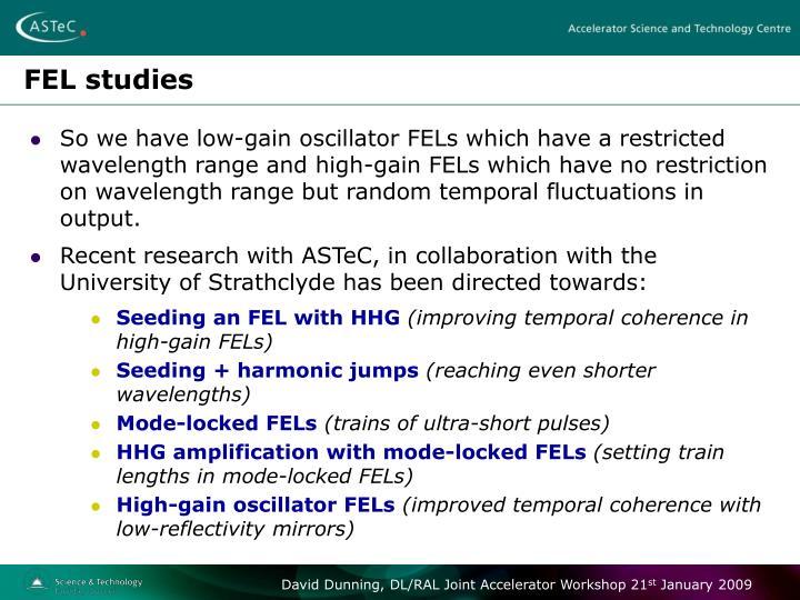 FEL studies