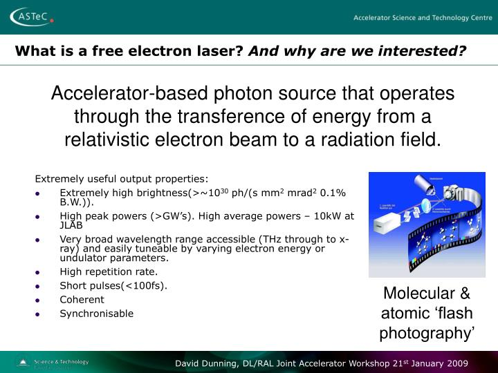 What is a free electron laser and why are we interested