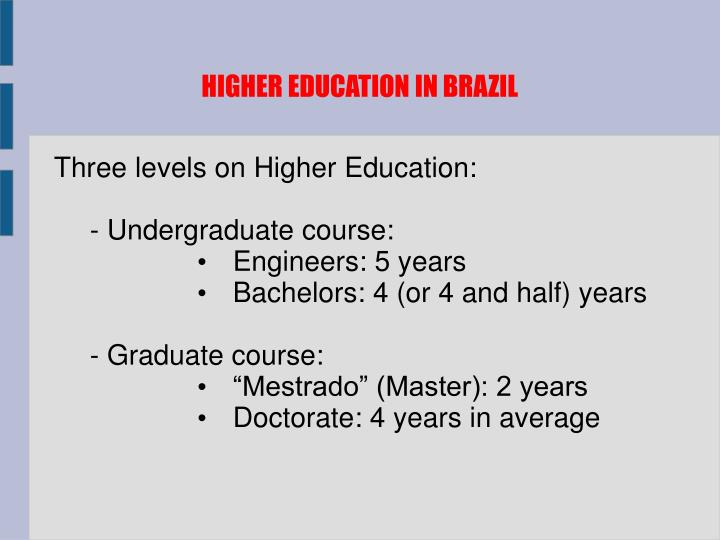 HIGHER EDUCATION IN BRAZIL