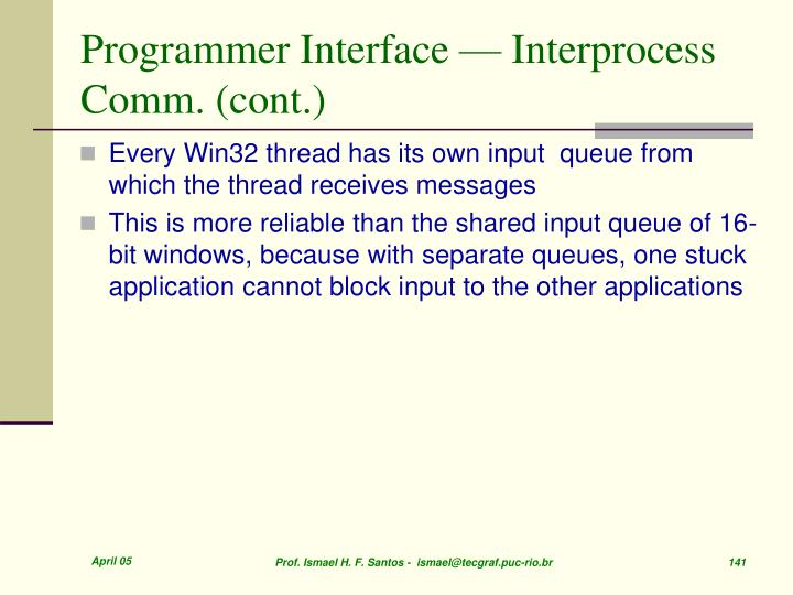 Programmer Interface — Interprocess Comm. (cont.)