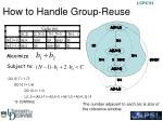 how to handle group reuse1