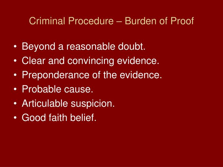 Criminal Procedure – Burden of Proof