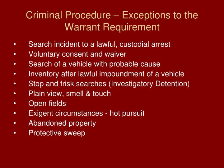 Criminal Procedure – Exceptions to the Warrant Requirement