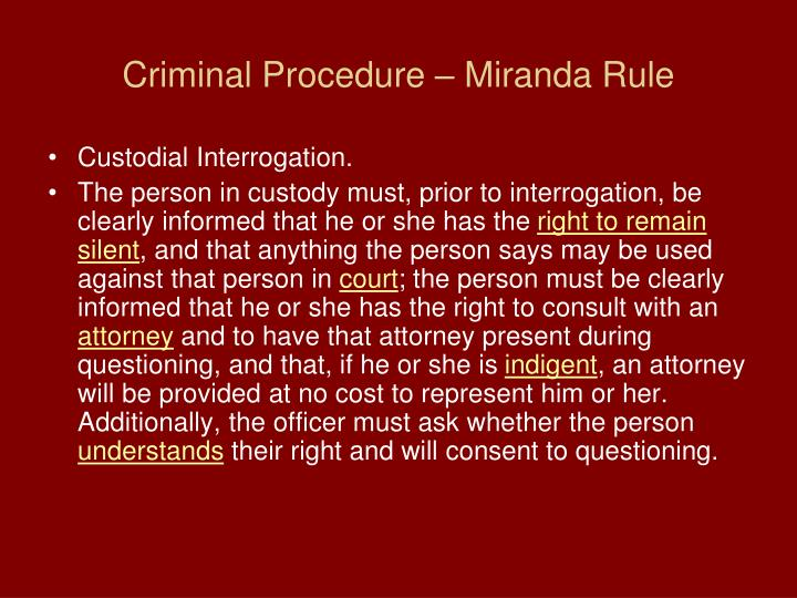Criminal Procedure – Miranda Rule