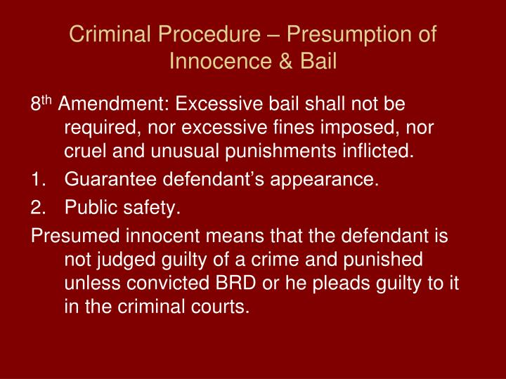 Criminal Procedure – Presumption of Innocence & Bail