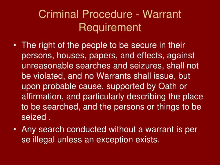 Criminal Procedure - Warrant Requirement