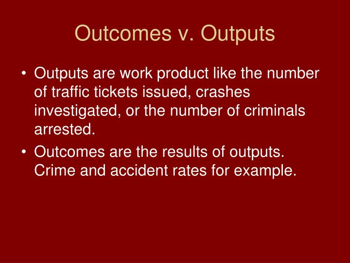 Outcomes v. Outputs