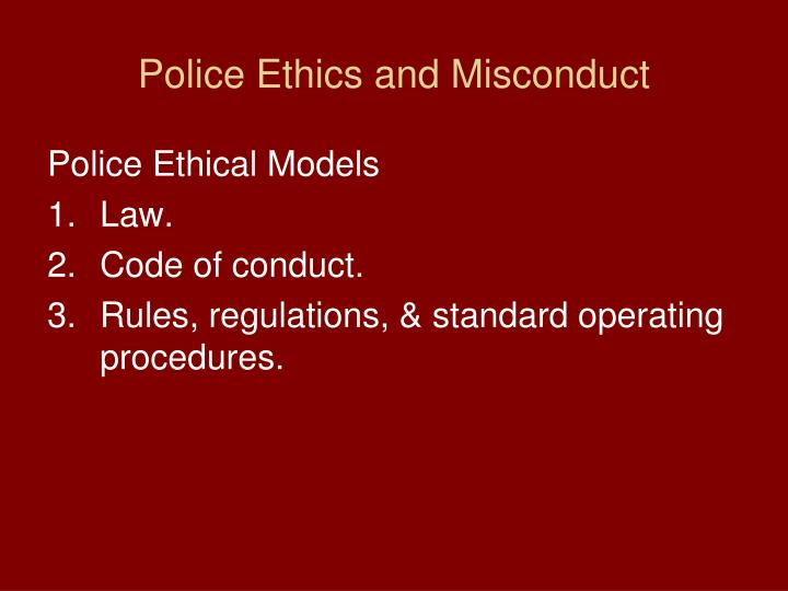 Police Ethics and Misconduct