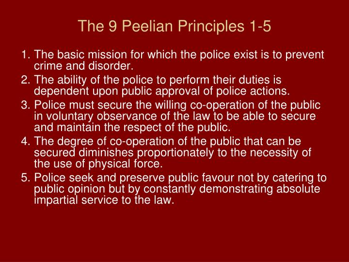The 9 Peelian Principles 1-5