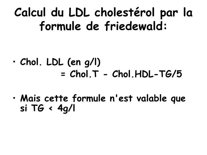 Calcul du LDL cholestérol par la formule de friedewald: